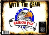 """With the Grain"" - American Pale"